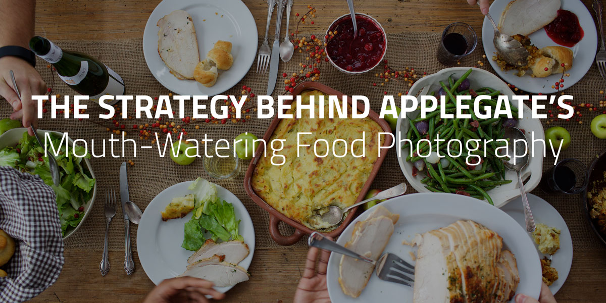 The Strategy Behind Applegate's Mouth-Watering Food Photography