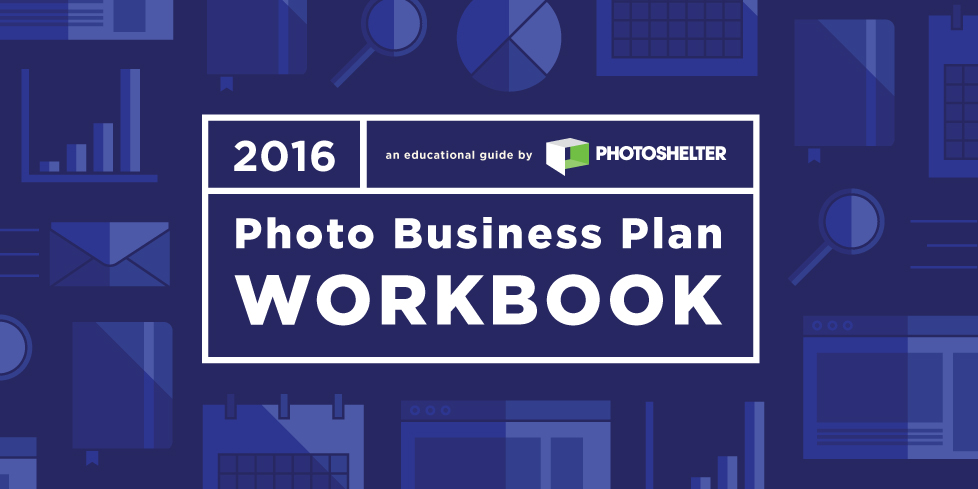 the 2016 photo business plan workbook photoshelter