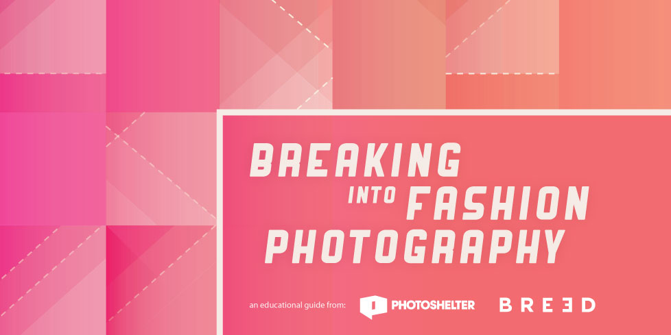 Breaking Into Fashion Photography
