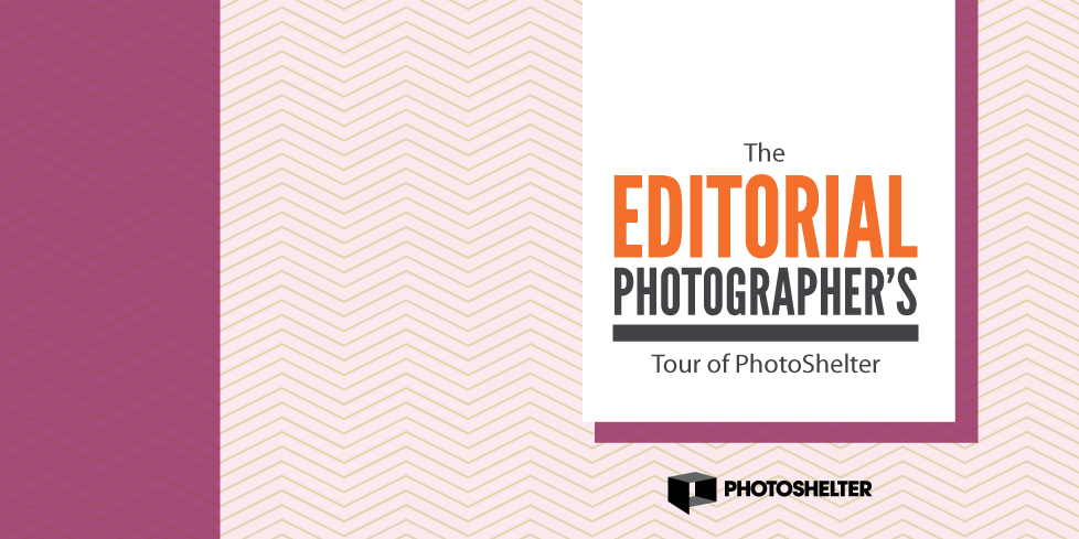 The Editorial Photographer's Tour of PhotoShelter