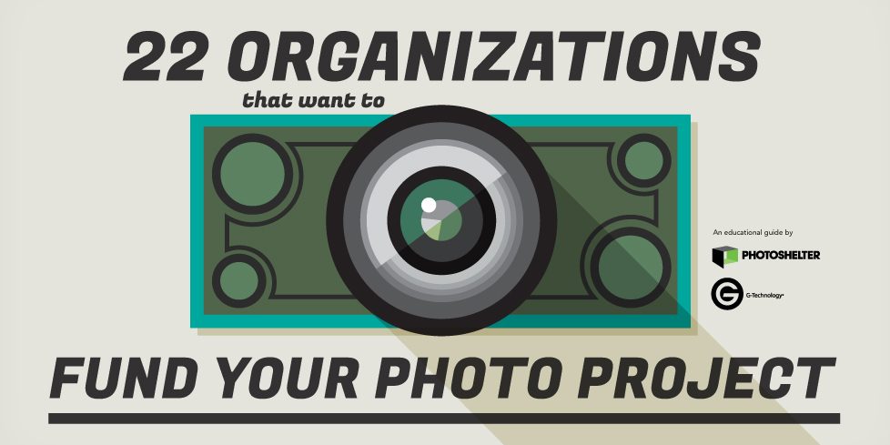 22 Organizations That Want to Fund Your Photo Project