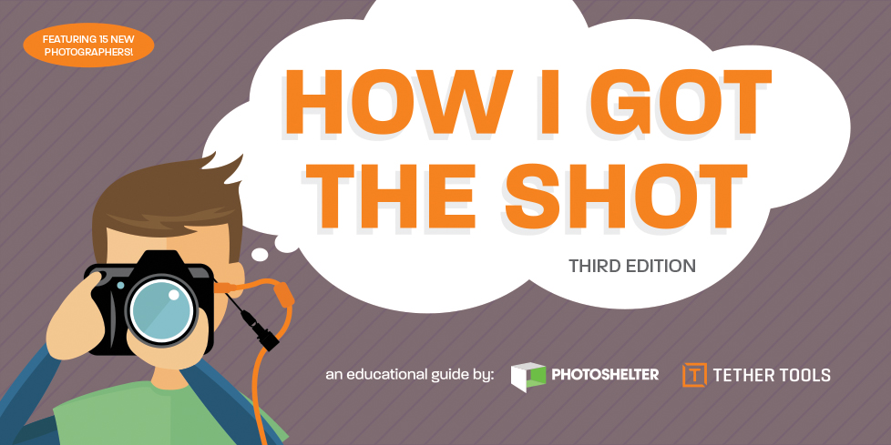 How I Got The Shot: Third Edition