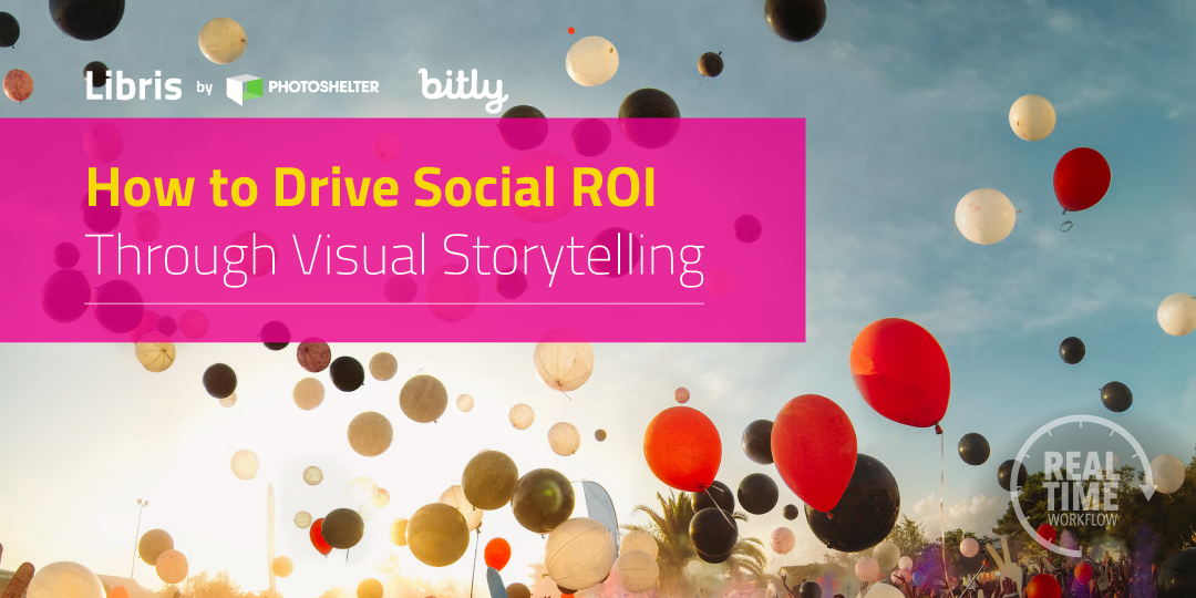 How to Drive Social ROI Through Visual Storytelling