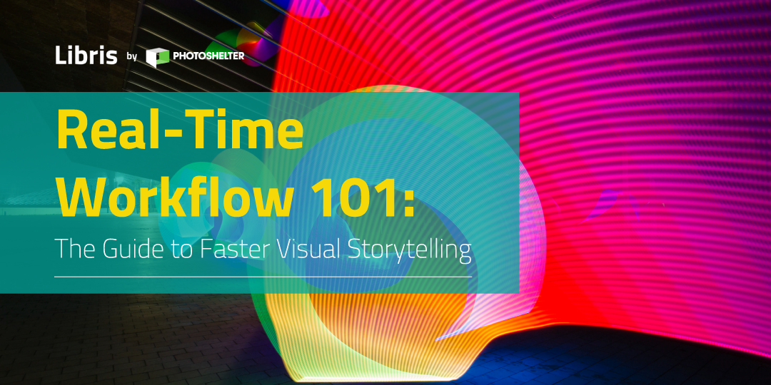 Real-Time Workflow 101: The Guide to Faster Visual Storytelling